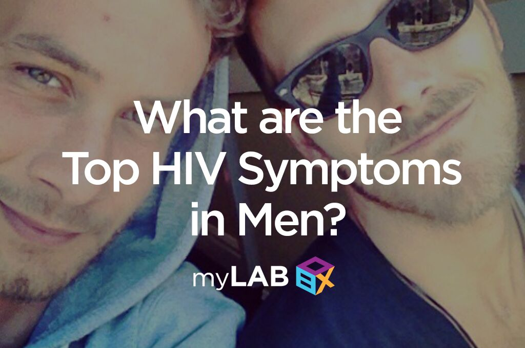 What Are The Top HIV Symptoms in Men?