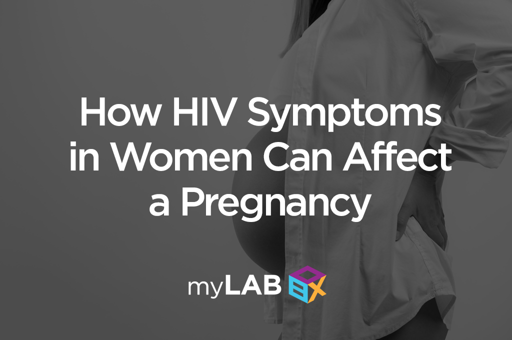 How HIV Symptoms in Women Can Affect a Pregnancy